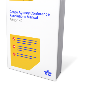 IATA Cargo Agency Conference Resolutions Manual Edition 42
