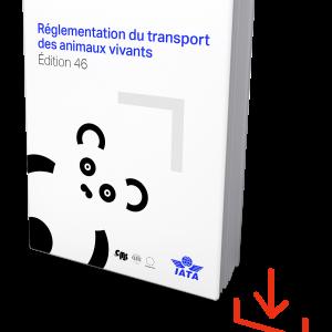IATA Live Animal Regulations Edition 46 French, Download