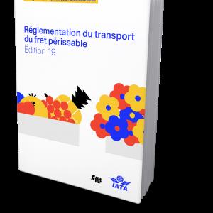 IATA Perishable Cargo Edition 19 French