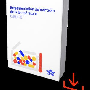 IATA Temperature Control Regulations - French 8th Edition, Download