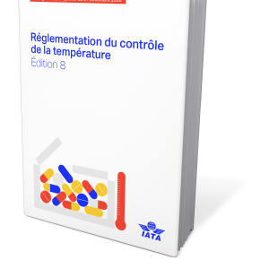 IATA Temperature Control Regulations - French 8th Edition