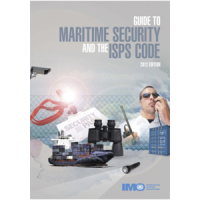Guide to Maritime Security and ISPS Code 2012 Edition