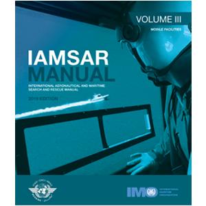 IAMSAR Manual Volume III - Mobile Facilities 2019 Edition