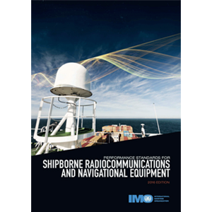 Performance Standards for Shipborne Radio-Communications and Navigational Equipment (2016 Edition)