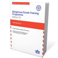 IATA Dangerous Goods Training Programme Workbook 5