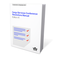 IATA Cargo Services Conference Resolutions Manual CSCRM Edition 41st Edition 2021