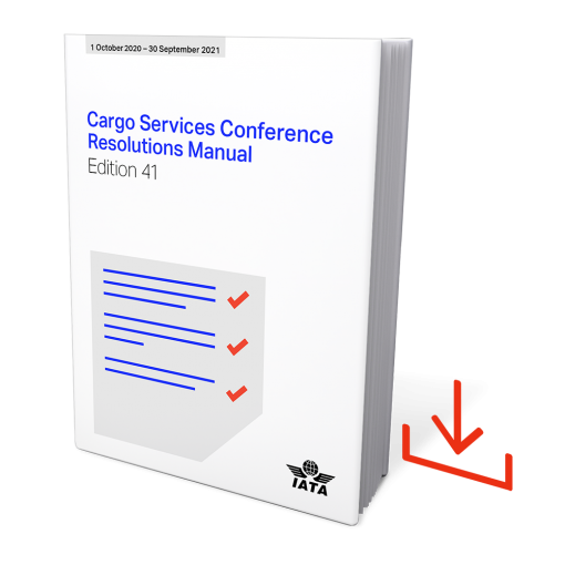 IATA Cargo Services Conference Resolutions Manual CSCRM Edition 41st Edition 2021 Download