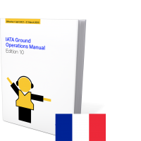 IATA Ground Operations Manual (IGOM) 10th Edition 2021, French